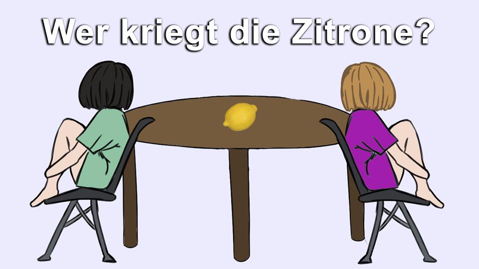 Zitronenbeispiel: Win-Win Lösung durchsetzen